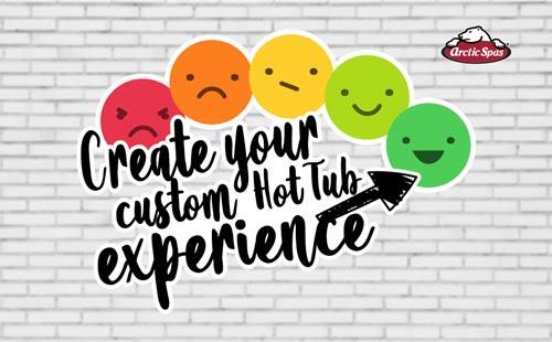 create your custom hot tub experience